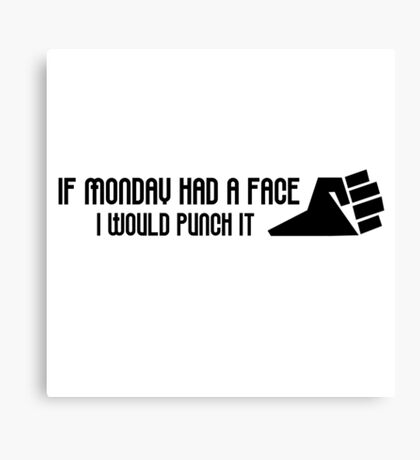 Monday Hate I Hate Mondays Funny Joke Humour Office Job Work Canvas Print