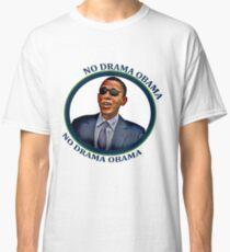 No Drama Obama Classic T-Shirt