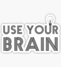 Use Your Brain Quote Science Smart Motivational Activism Idea Creativity Sticker