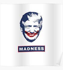 Donald Trump as the Joker t-shirt - madness Poster