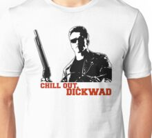 Chill Out, Dickwad. Unisex T-Shirt