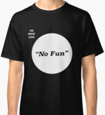 The Magic Gang - No Fun Classic T-Shirt
