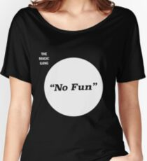 The Magic Gang - No Fun Women's Relaxed Fit T-Shirt