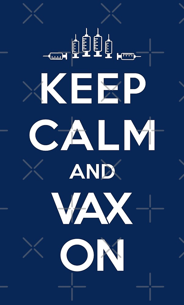 Keep Calm and Vax On by depresident