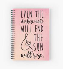 even the darkest night will end and the sun will rise Spiral Notebook