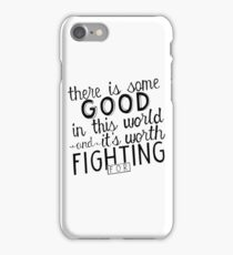 There's good in this world iPhone Case/Skin