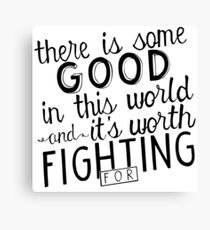 There's good in this world Canvas Print