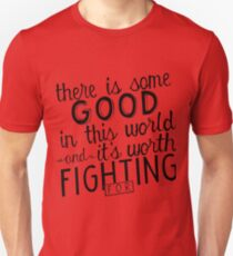There's good in this world T-Shirt