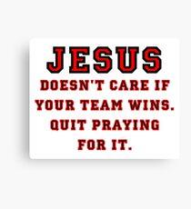 Jesus: Not a Sports Fan Canvas Print