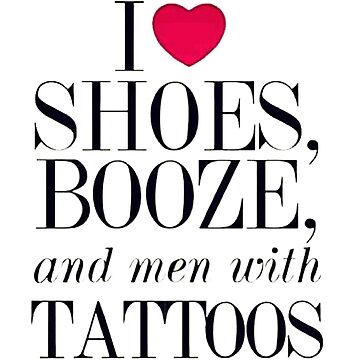 i love shoes booz and men with tattoos by Defato