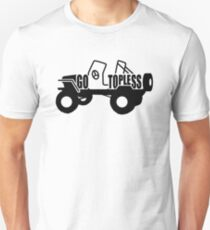 Go Topless Unisex T-Shirt