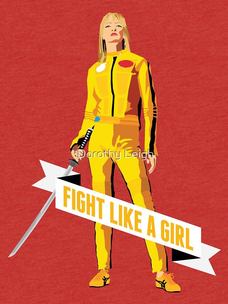 Kämpfe wie ein Mädchen: Beatrix Kiddo von dorothytimmer