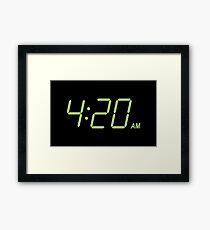 It's 4:20 AM Somewhere Framed Print