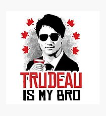 Trudeau is my Bro Photographic Print