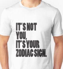 Du bist es nicht, es ist dein Sternzeichen Slim Fit T-Shirt