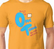 The One Thing Unisex T-Shirt