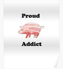 Proud bacon addict Poster
