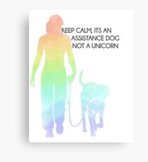 Keep Calm, It's An Assistance Dog Not A Unicorn Canvas Print