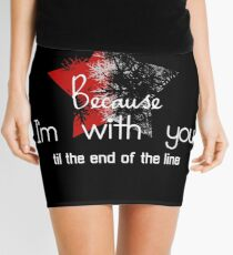 Because I'm with you till the end of the line with star Mini Skirt