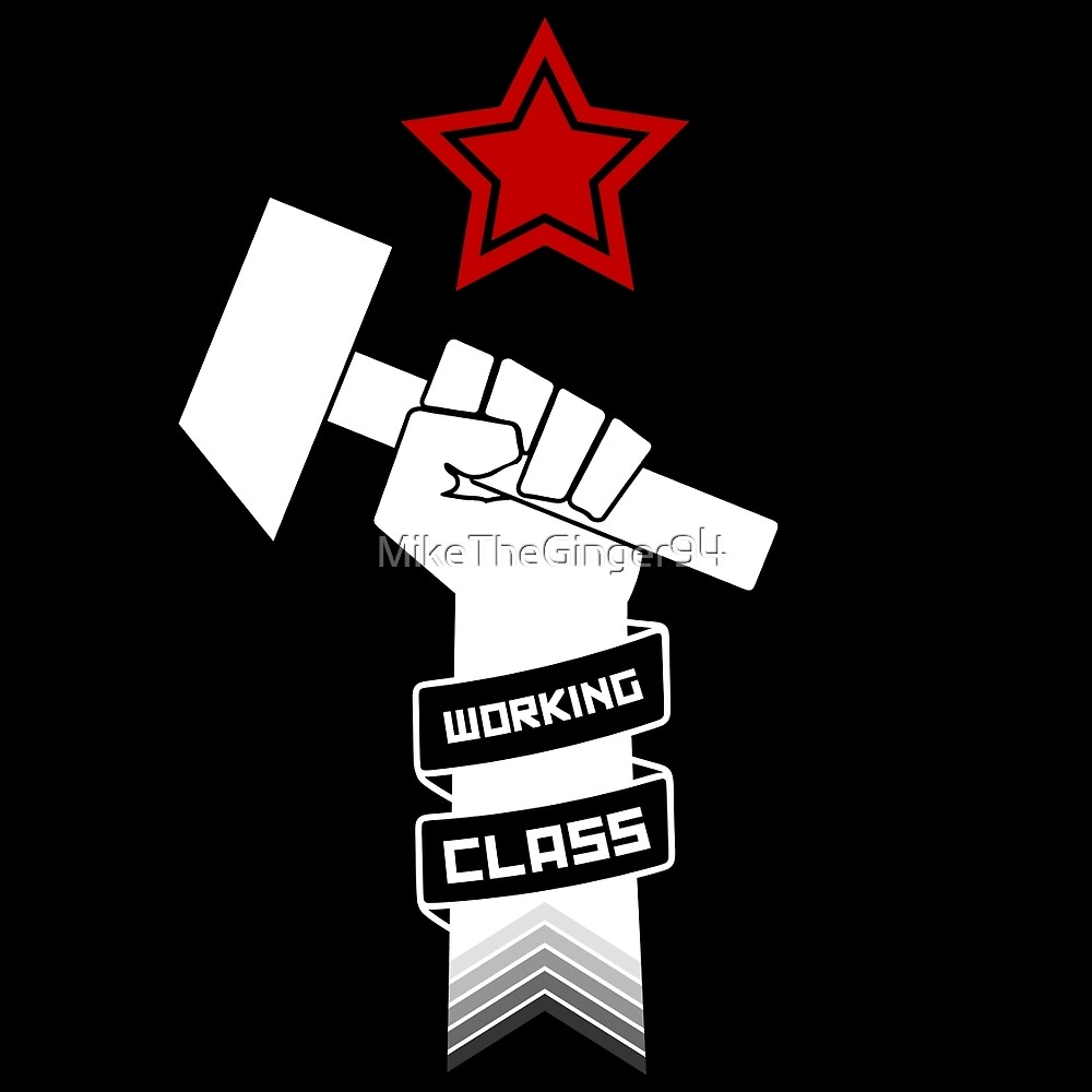 Raised Fist of Protest - Working Class by MikeTheGinger94