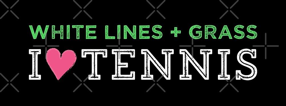 White Lines + Grass - I Love Tennis by depresident