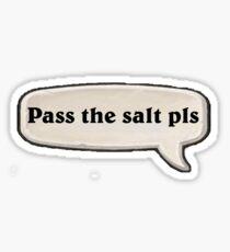Pass the salt pls Sticker