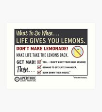 When Life Gives You Lemons - Apeture Science Art Print