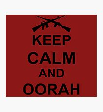 Keep Calm and Oorah - Marines Photographic Print