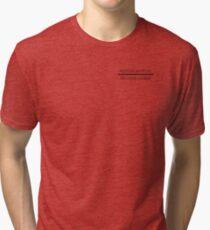 Positive Atttitude, Negative Camber Tri-blend T-Shirt