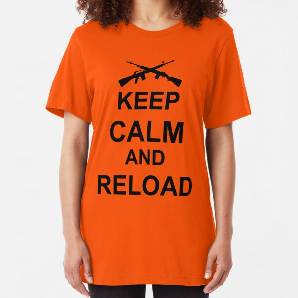 Keep Calm and Reload Slim Fit T-Shirt