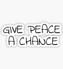 Give Peace A Chance Hippie No War 60s  Sticker