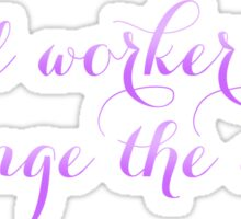 Social Workers Change the World Sticker