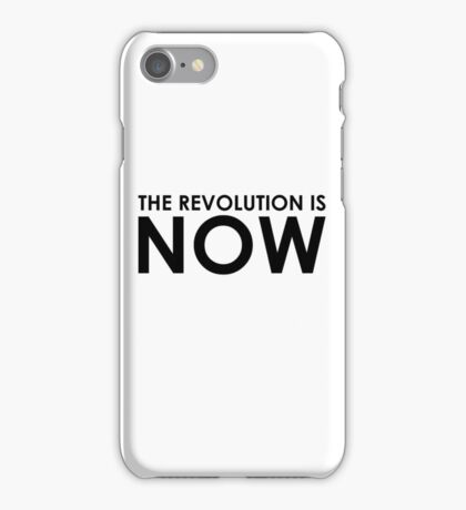 The Revolution is NOW iPhone Case/Skin