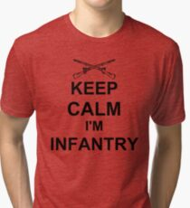 Keep Calm I'm Infantry - Black Tri-blend T-Shirt