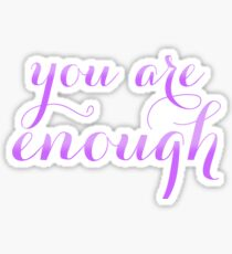 You are enough inspirational quote Sticker