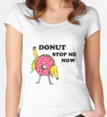 Donut Stop Me Now Women's Fitted Scoop T-Shirt