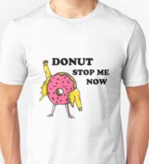 Donut Stop Me Now T-Shirt