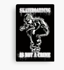SKATEBOARDING IS NOT A CRIME - TB Canvas Print
