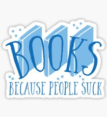 BOOKS (because people suck) Sticker