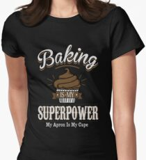 Baking is my super power Women's Fitted T-Shirt