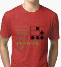 It's In The Jargon File Tri-blend T-Shirt