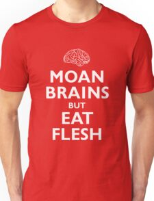 Moan Brains but Eat Flesh T-Shirt