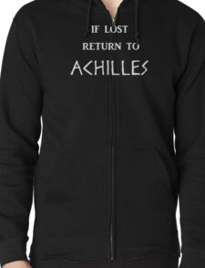 If Lost Return to Achilles Zipped Hoodie