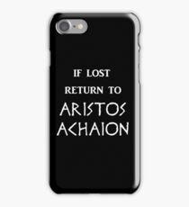 If Lost Return to Aristos Achaion / The Song of Achilles iPhone Case/Skin