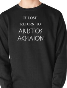 If Lost Return to Aristos Achaion / The Song of Achilles Pullover