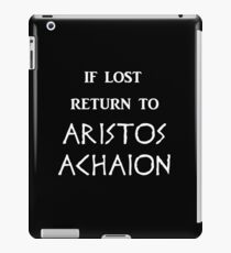 If Lost Return to Aristos Achaion / The Song of Achilles iPad Case/Skin