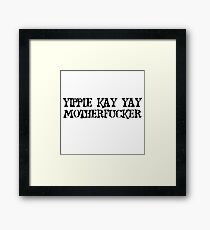 Die Hard quote Yipie Kay Yay Motherfucker Movie Framed Print