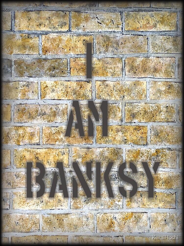 I Am Banksy by KuraiHoshi
