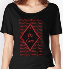 I Do Care (What you think of me) Women's Relaxed Fit T-Shirt