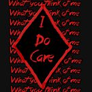 I Do Care (What you think of me) by Jasmine Heard